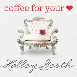 Coffee For Your Heary www.holleygerth.com